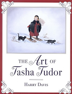 Art of Tasha Tudor : A Retrospective, Davis, Harry