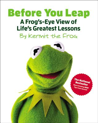 Image for Before You Leap: A Frog's-Eye View of Life's Greatest Lessons (The Muppets)