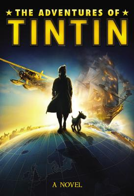 Image for The Adventures of Tintin: A Novel (Movie Tie-In)