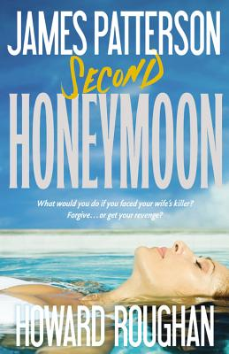 Second Honeymoon, Patterson, James, Roughan, Howard