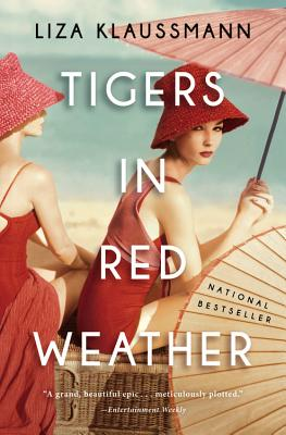 Tigers in Red Weather: A Novel, Klaussmann, Liza