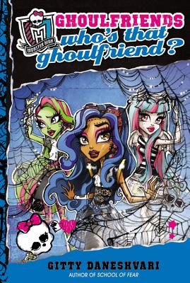 Image for Monster High: Who's That Ghoulfriend? (Monster High: Ghoulfriends)