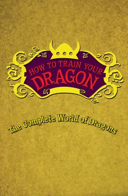 Image for The Complete Book of Dragons: A Guide to Dragon Species (How to Train Your Dragon)