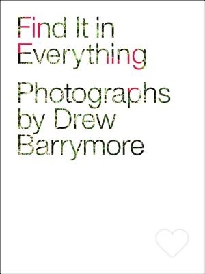 "Find It in Everything, ""Barrmore, Drew"""