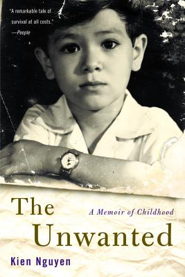 The Unwanted: A Memoir of Childhood, Nguyen, Kien