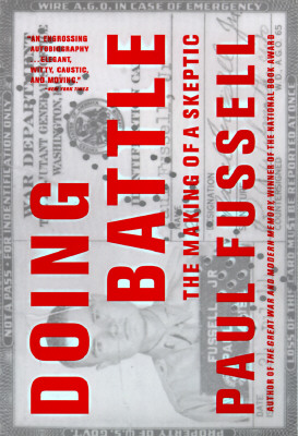 Doing Battle: The Making of a Skeptic, Fussell, Paul