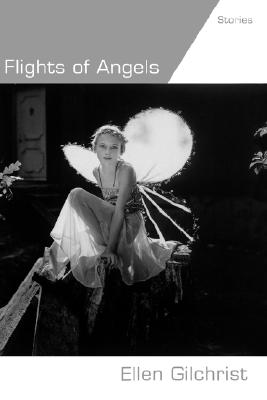 Flights of Angels: Stories, Gilchrist,Ellen
