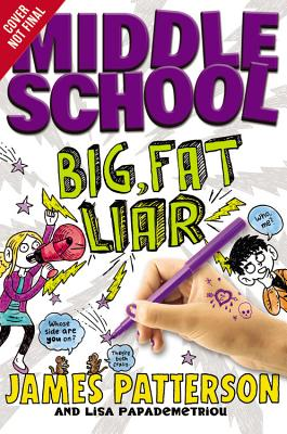 MIDDLE SCHOOL: BIG FAT LIAR (NO 3), PATTERSON, JAMES