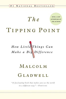 "The Tipping Point: How Little Things Can Make a Big Difference, ""Gladwell, Malcolm"""