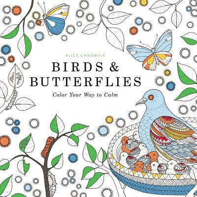 Image for Birds & Butterflies: Color Your Way to Calm
