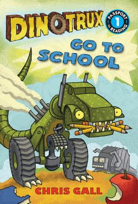 Dinotrux Go to School (Passport to Reading Level 1), Gall, Chris