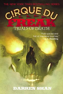 Cirque Du Freak #5: Trials of Death: Book 5 in the Saga of Darren Shan (Cirque Du Freak: the Saga of Darren Shan), Darren Shan
