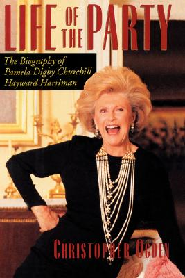 Image for LIFE OF THE PARTY THE BIOGRAPHY OF PAMELA DIGBY CHURCHILL HAYWARD HARRIMAN