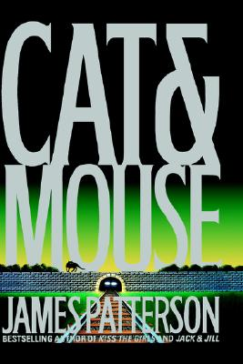 Cat and Mouse, an Alex Cross Novel, Patterson, James