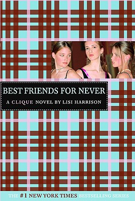 Image for Best Friends for Never (The Clique, No. 2)