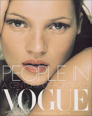 People in Vogue : a Century of Portraits, Derrick, Robin; Muir, Robin (edited by)