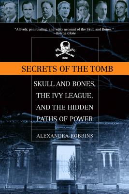 "Image for ""Secrets of the Tomb: Skull and Bones, the Ivy League, and the Hidden Paths of Power"""