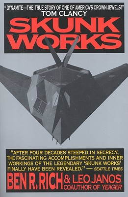 Skunk Works: A Personal Memoir of My Years of Lockheed, Rich, Ben R.;Janos, Leo