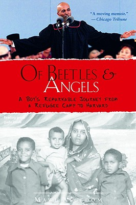 Image for Of Beetles & Angels: A Boy's Remarkable Journey from a Refugee Camp to Harvard