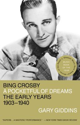 Image for Bing Crosby: A Pocketful of Dreams, The Early Years 1903-1940