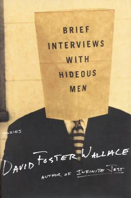 Brief Interviews with Hideous Men: Stories, Wallace, David Foster