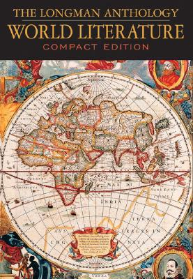 Longman Anthology of World Literature, The, Compact Edition, Damrosch, David; Alliston, April; Brown, Marshall; duBois, Page; Hafez, Sabry; Heise, Ursula K.; Kadir, Djelal; Pike, David L.; Pollock, Sheldon; Robbins, Bruce; Shirane, Haruo; Tylus, Jane; Yu, Pauline