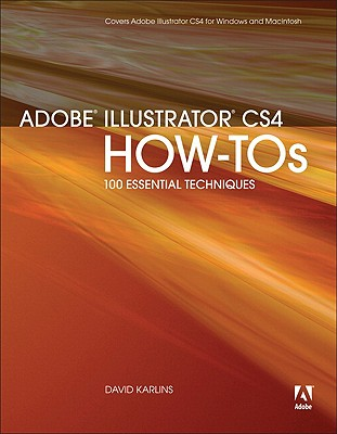 Adobe Illustrator CS4 How-Tos: 100 Essential Techniques, Karlins, David