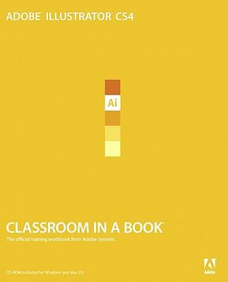 Adobe Illustrator CS4 Classroom in a Book, Adobe Creative Team
