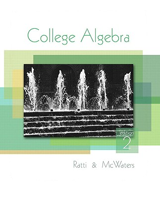 College Algebra (2nd Edition), J. S. Ratti (Author), Marcus S. McWaters (Author)