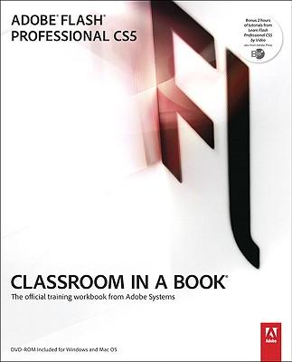 Adobe Flash Professional CS5 Classroom in a Book, Adobe Creative Team