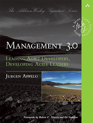 Management 3.0: Leading Agile Developers, Developing Agile Leaders (Addison-Wesley Signature Series (Cohn)), Jurgen Appelo