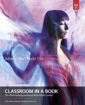 Image for Adobe After Effects CS6 Classroom in a Book