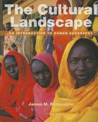 Image for The Cultural Landscape: An Introduction to Human Geography (11th Edition)