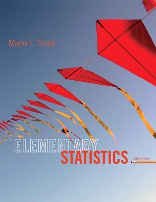 Elementary Statistics (12th Edition), Mario F. Triola