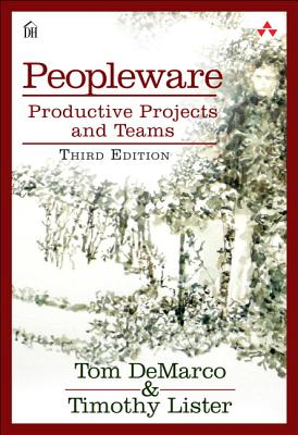 Peopleware: Productive Projects and Teams (3rd Edition), DeMarco, Tom; Lister, Tim