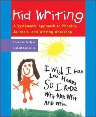 Image for Kid Writing: A Systematic Approach to Phonics, Journals, and Writing Workshop, 2nd Edition (Professional Development)