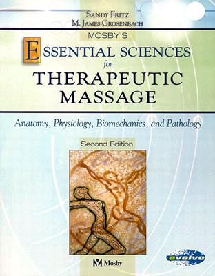 Mosby's Essential Sciences for Therapeutic Massage: Anatomy, Physiology, Biomechanics and Pathology with CD, Fritz, Sandy