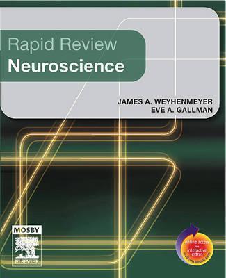 Rapid Review Neuroscience, 1e, Weyhenmeyer PhD, James; Gallman PhD, Eve A.