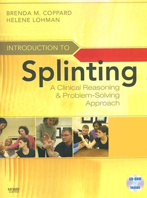 Introduction to Splinting: A Clinical Reasoning and Problem-Solving Approach, 3e 3rd Edition, Brenda M. Coppard PhD OTR/L (Author), Helene Lohman MA OTD OTR/L (Author)