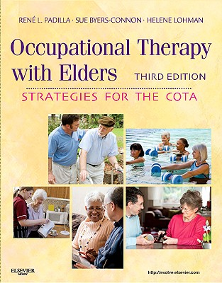 Occupational Therapy with Elders: Strategies for the COTA, 3e (Dairy Microbiology), Padilla MS  OTR/L, Rene; Byers-Connon BA  COTA/L  ROH, Sue; Lohman MA  OTD  OTR/L, Helene