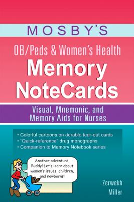Mosby's OB/Peds & Women's Health Memory NoteCards: Visual, Mnemonic, and Memory Aids for Nurses, Zerwekh MSN  EdD  RN, JoAnn; Miller BSN  RN, Cathy