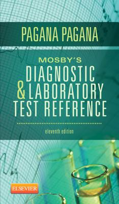 Mosby's Diagnostic and Laboratory Test Reference, 11e (Mosby's Diagnostic & Laboratory Test Reference), Pagana PhD  RN, Kathleen Deska; Pagana MD  FACS, Timothy J.