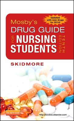 Mosby's Drug Guide for Nursing Students, 10th Edition, Linda Skidmore-Roth (Author)