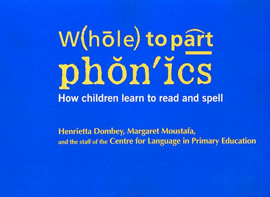 Image for Whole to Part Phonics: How Children Learn to Read and Spell