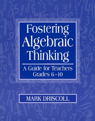 Image for Fostering Algebraic Thinking: A Guide for Teachers, Grades 6-10