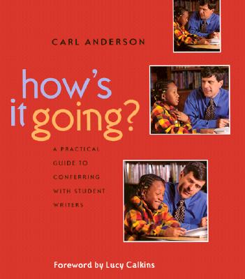 Image for How's It Going?: A Practical Guide to Conferring with Student Writers