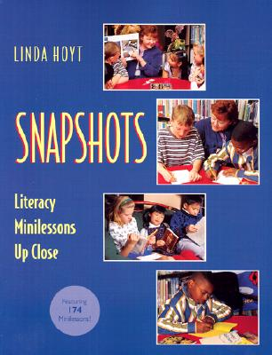Image for Snapshots: Literacy Minilessons Up Close