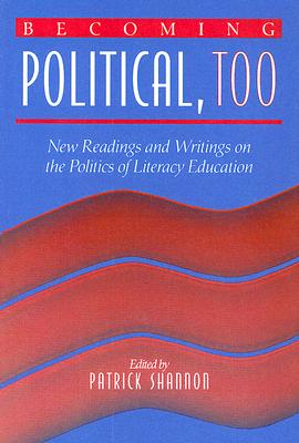 Becoming Political, Too: New Readings and Writings on the Politics of Literacy Education