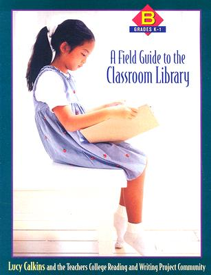 Image for A Field Guide to the Classroom Library B: Grades K-1