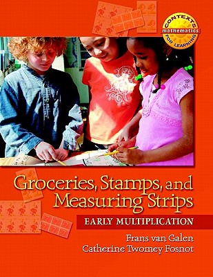 Image for Groceries, Stamps, and Measuring Strips: Early Multiplication (Contexts Learning Mathematics, Grades 3-5: Investigating Multiplication and Division)